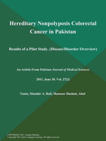 Hereditary Nonpolyposis Colorectal Cancer in Pakistan: Results of a Pilot Study (Disease/Disorder Overview)