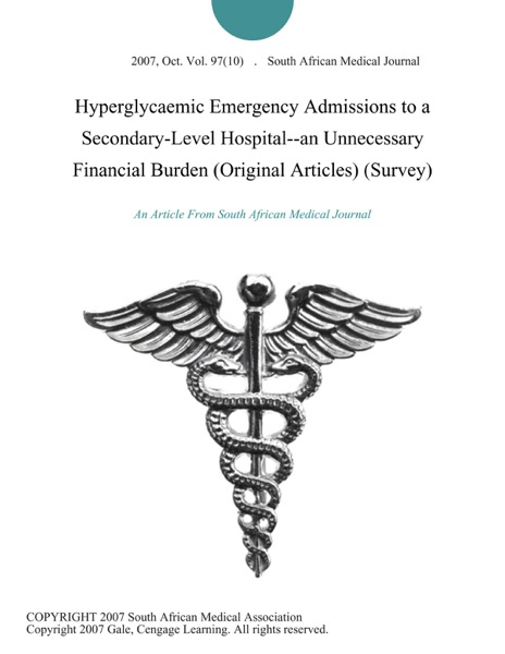 Hyperglycaemic Emergency Admissions to a Secondary-Level Hospital--an Unnecessary Financial Burden (Original Articles) (Survey)