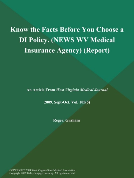 Know the Facts Before You Choose a DI Policy (NEWS: WV Medical Insurance Agency) (Report)