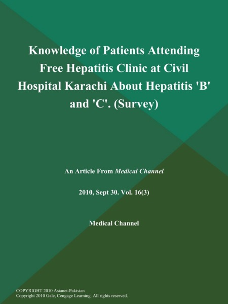 Knowledge of Patients Attending Free Hepatitis Clinic at Civil Hospital Karachi About Hepatitis 'B' and 'C' (Survey)