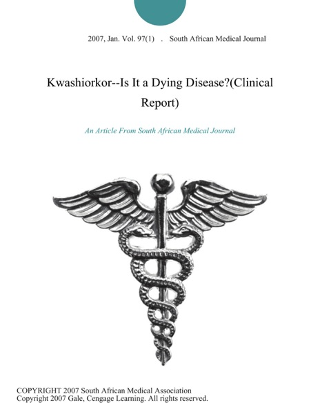 Kwashiorkor--Is It a Dying Disease?(Clinical Report)