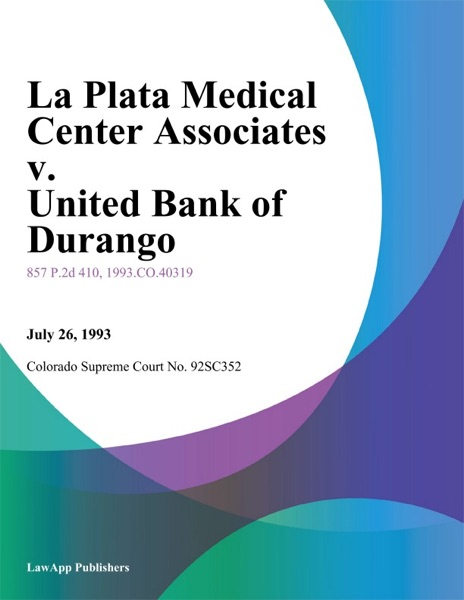 La Plata Medical Center Associates V. United Bank Of Durango