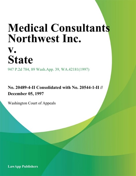 Medical Consultants Northwest Inc. V. State