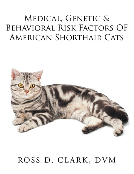 Medical, Genetic & Behavioral Risk Factors of American Shorthair Cats