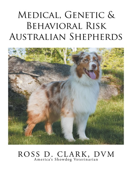 Medical, Genetic & Behavioral Risk Factors of Australian Shepherds