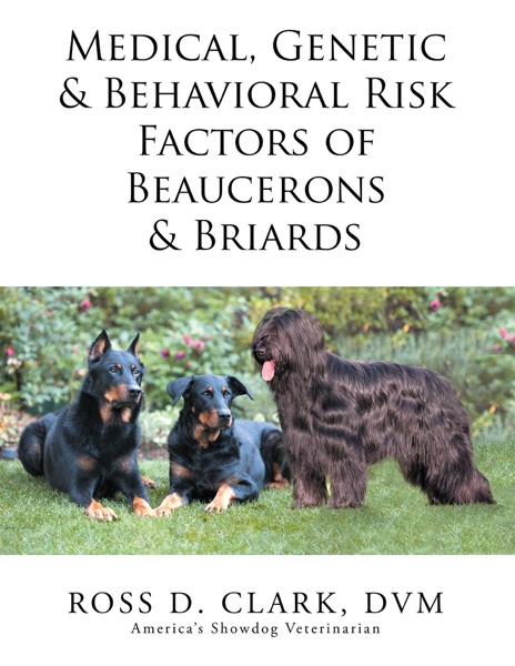 Medical, Genetic & Behavioral Risk Factors of Beaucerons & Briards