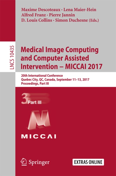Medical Image Computing and Computer Assisted Intervention - MICCAI 2017