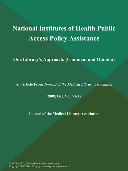 National Institutes of Health Public Access Policy Assistance: One Library's Approach (Comment and Opinion)