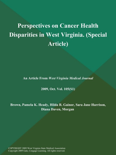 Perspectives on Cancer Health Disparities in West Virginia (Special Article)