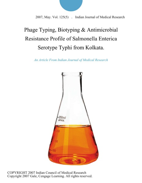 Phage Typing, Biotyping & Antimicrobial Resistance Profile of Salmonella Enterica Serotype Typhi from Kolkata.