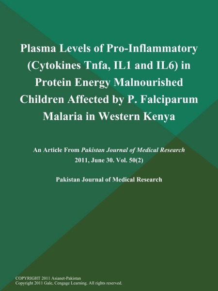 Plasma Levels of Pro-Inflammatory (Cytokines Tnfa, IL1 and IL6) in Protein Energy Malnourished Children Affected by P. Falciparum Malaria in Western Kenya