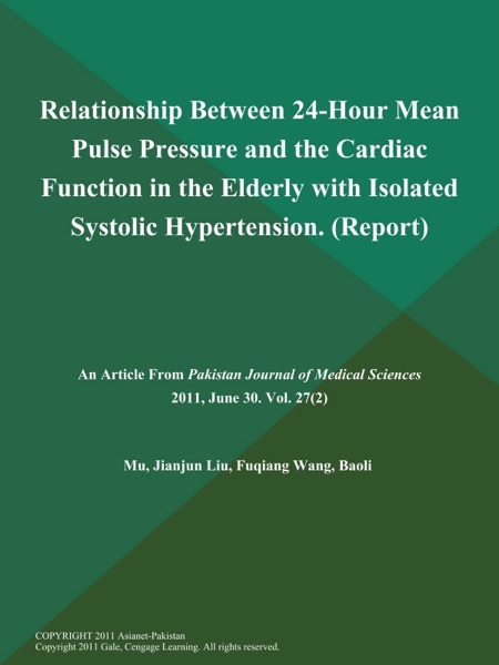 Relationship Between 24-Hour Mean Pulse Pressure and the Cardiac Function in the Elderly with Isolated Systolic Hypertension (Report)