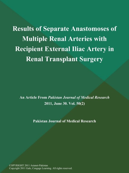 Results of Separate Anastomoses of Multiple Renal Arteries with Recipient External Iliac Artery in Renal Transplant Surgery