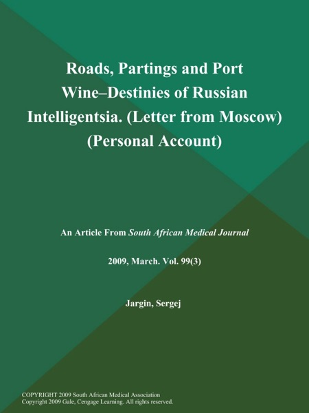 Roads, Partings and Port Wine--Destinies of Russian Intelligentsia (Letter from Moscow) (Personal Account)