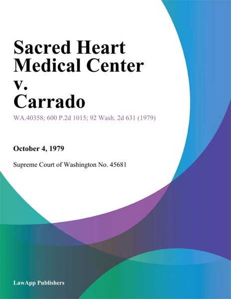 Sacred Heart Medical Center V. Carrado