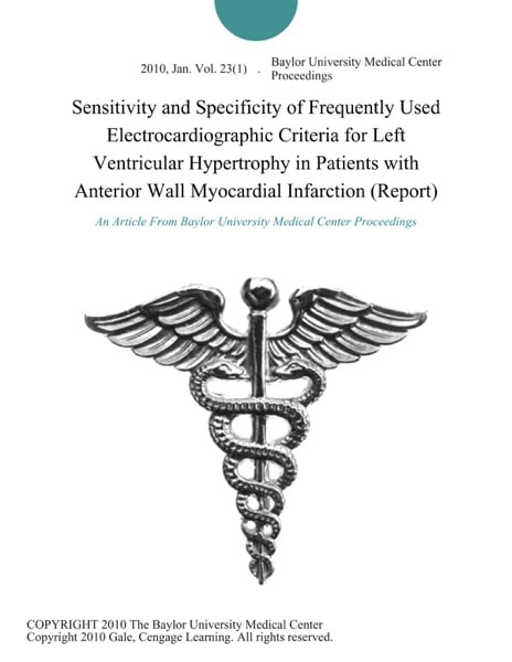 Sensitivity and Specificity of Frequently Used Electrocardiographic Criteria for Left Ventricular Hypertrophy in Patients with Anterior Wall Myocardial Infarction (Report)