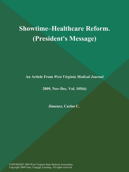 Showtime--Healthcare Reform (President's Message)