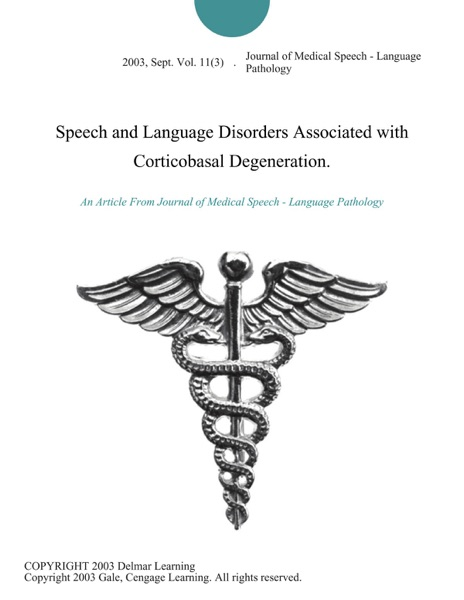 Speech and Language Disorders Associated with Corticobasal Degeneration.