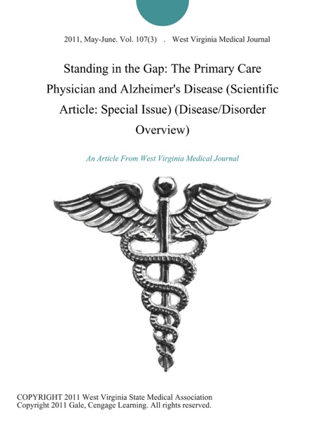 Standing in the Gap: The Primary Care Physician and Alzheimer's Disease (Scientific Article: Special Issue) (Disease/Disorder Overview)