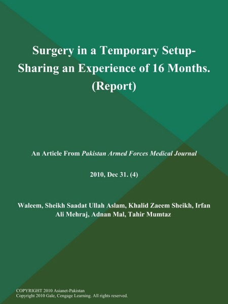 Surgery in a Temporary Setup- Sharing an Experience of 16 Months (Report)