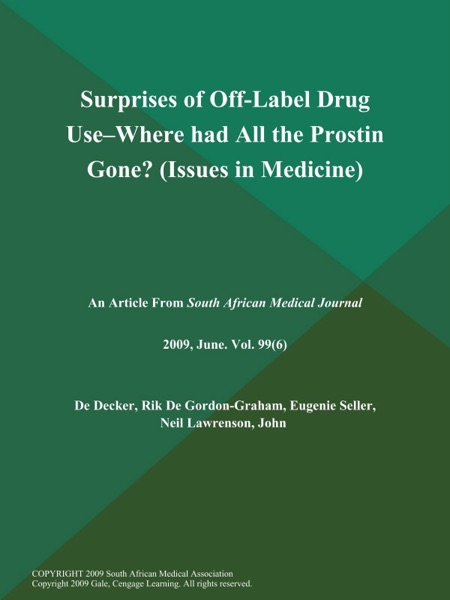 Surprises of Off-Label Drug Use--Where had All the Prostin Gone? (Issues in Medicine)
