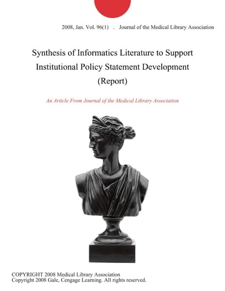 Synthesis of Informatics Literature to Support Institutional Policy Statement Development (Report)