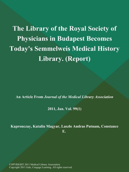 The Library of the Royal Society of Physicians in Budapest Becomes Today's Semmelweis Medical History Library (Report)