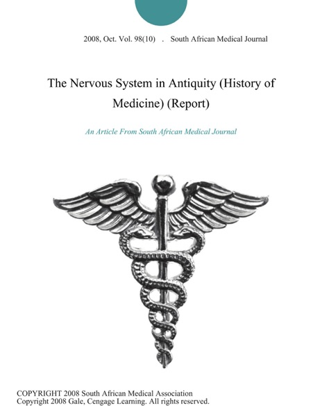 The Nervous System in Antiquity (History of Medicine) (Report)