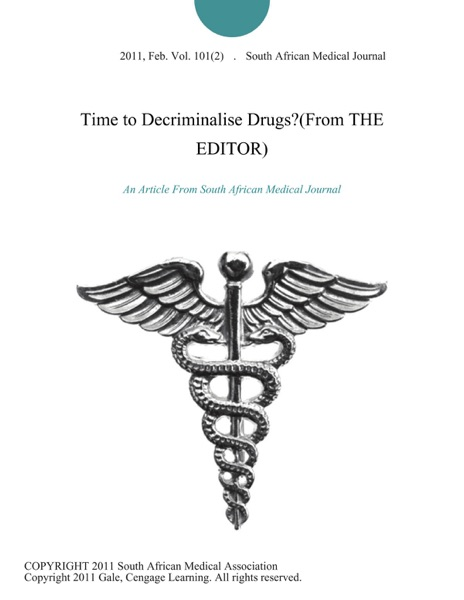 Time to Decriminalise Drugs?(From THE EDITOR)