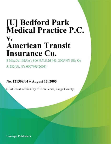 [U] Bedford Park Medical Practice P.C. V. American Transit Insurance Co.