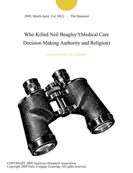 Who Killed Neil Beagley?(Medical Care Decision Making Authority and Religion)