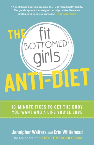 The Fit Bottomed Girls Anti-Diet