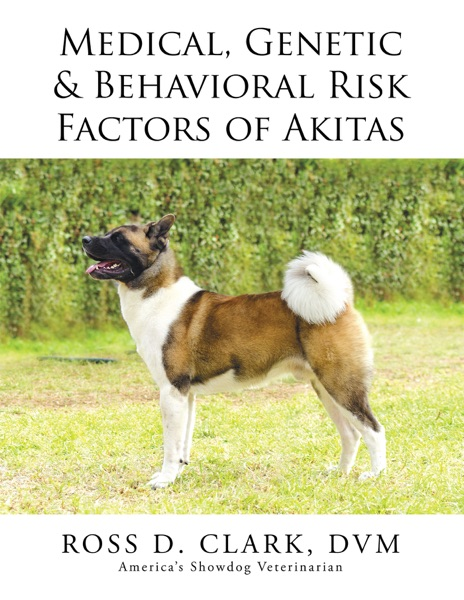 Medical, Genetic & Behavioral Risk Factors of Akitas