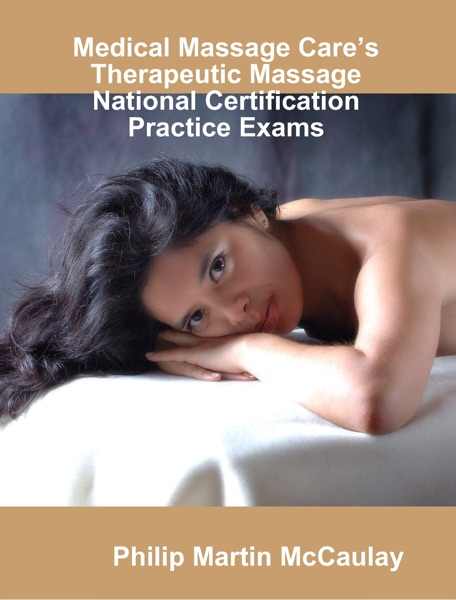 Medical Massage Care's Therapeutic Massage National Certification Practice Exams