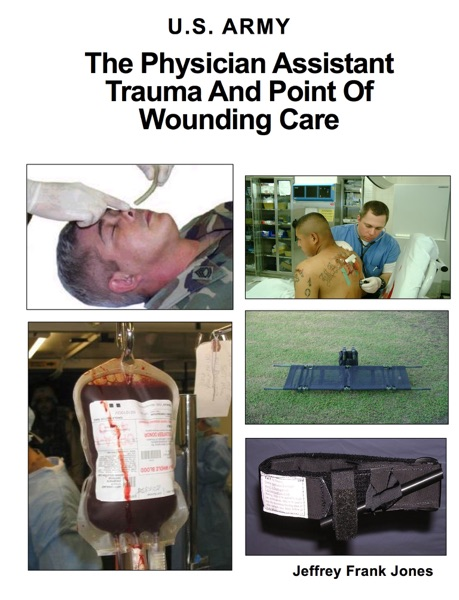 The Physician Assistant  Trauma and Point of Wounding Care