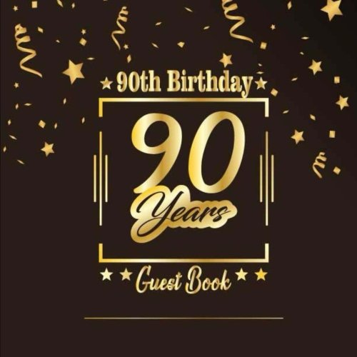 90th Birthday Guest Book: Happy Birthday Celebrating 90 Years.  Message Log
