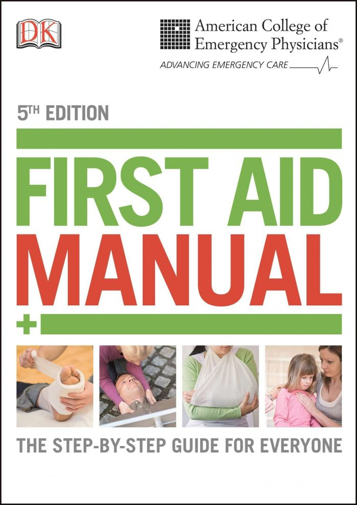 ACEP First Aid Manual 5th Edition: The Step-by-Step Guide for Everyone (Dk First