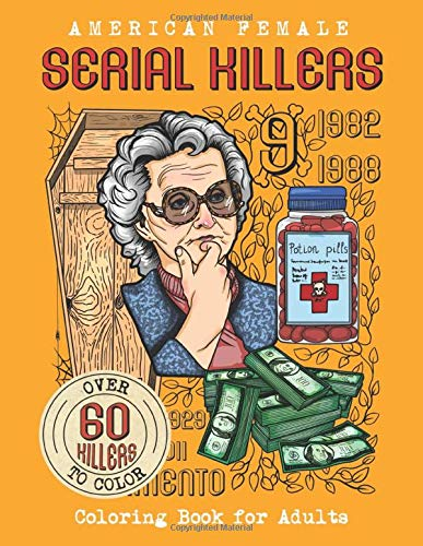American Female SERIAL KILLERS: Coloring Book for Adults. Over 60 killers to