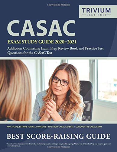 CASAC Exam Study Guide 2020-2021: Addiction Counseling Exam Prep Review Book and