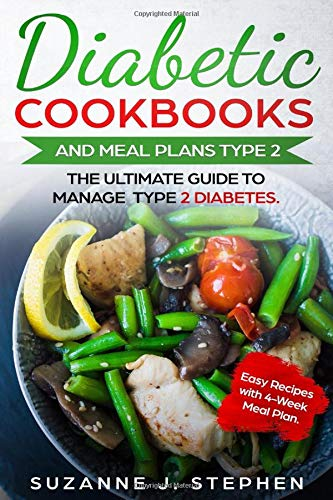Diabetic CookBooks And Meal Plans Type 2: The Ultimate Guide To Manage Type 2