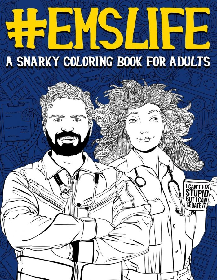 EMS Life: A Snarky Coloring Book for Adults: A Funny Adult Coloring Book for