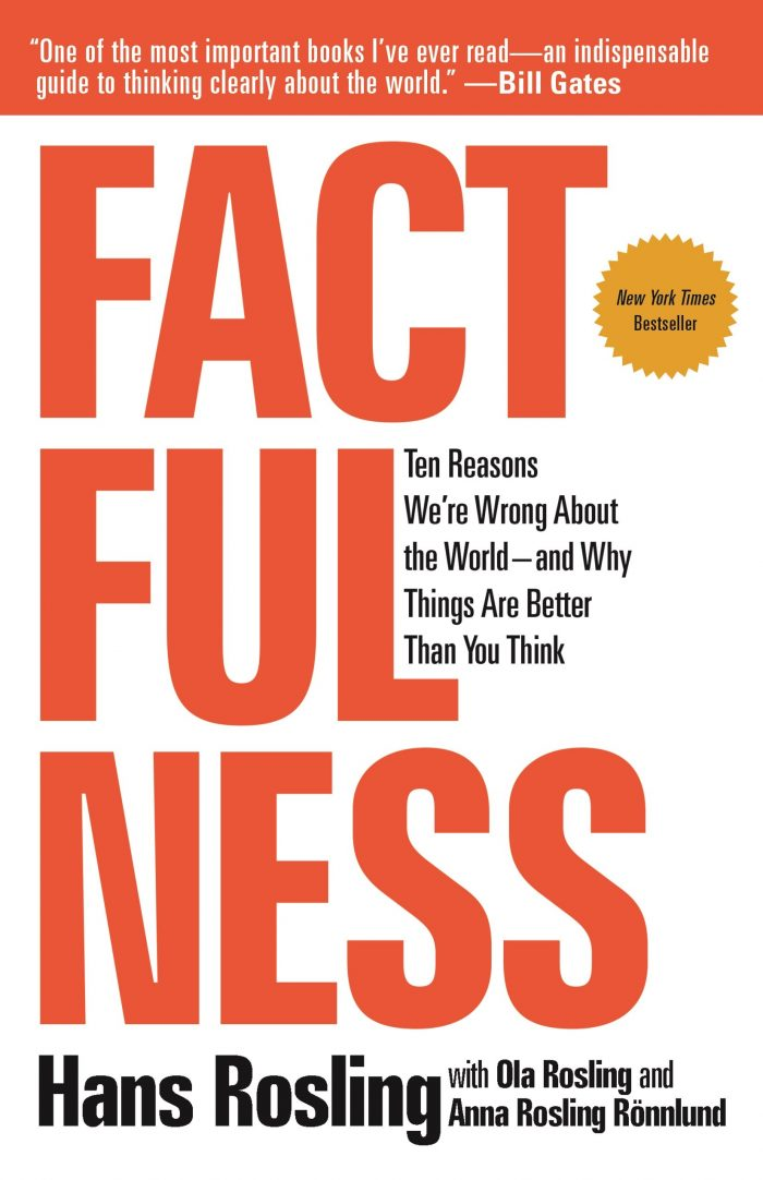 Factfulness: Ten Reasons We're Wrong About the World--and Why Things Are Better