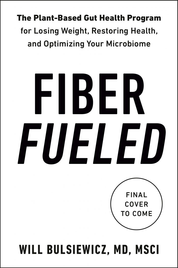 Fiber Fueled: The Plant-Based Gut Health Program for Losing Weight, Restoring