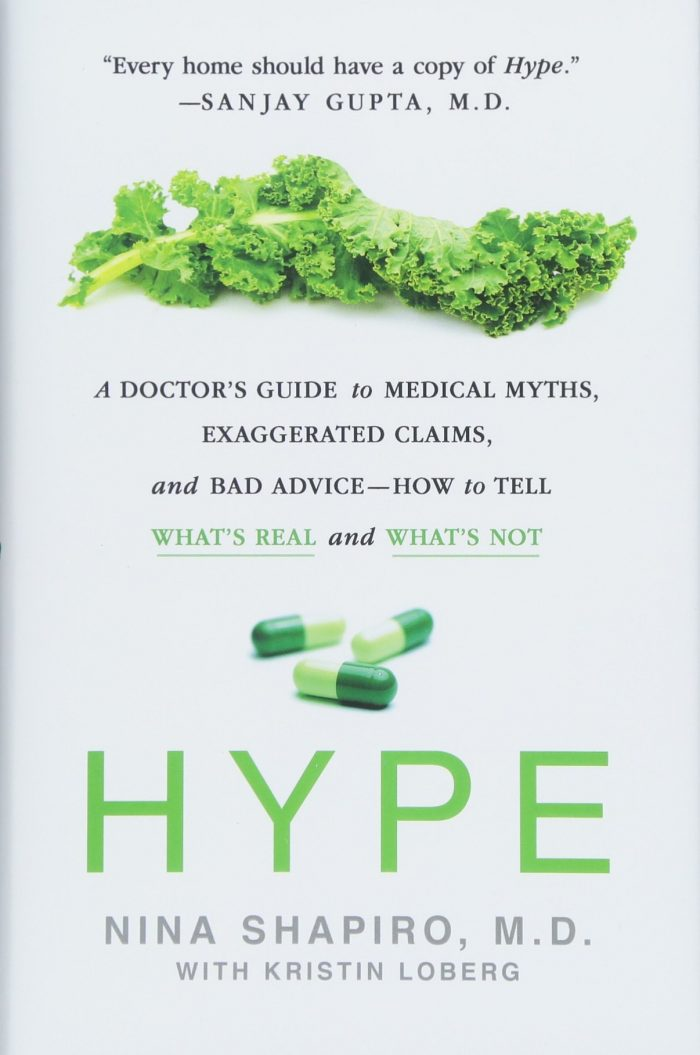 Hype: A Doctor's Guide to Medical Myths, Exaggerated Claims, and Bad Advice -