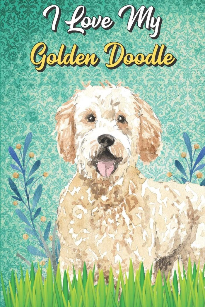 I Love My Golden Doodle: Anxiety Journal and Adult Coloring Book for Dog Pet