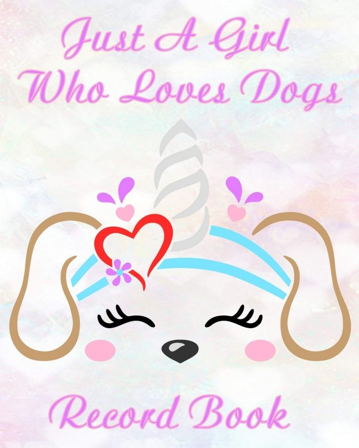 Just A Girl Who Loves Dogs Record Book: A Keepsake Dog Journal, Information