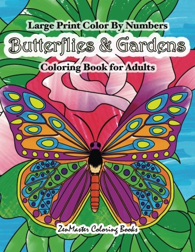 Large Print Color By Numbers Butterflies & Gardens Coloring Book For Adults: