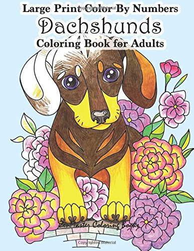 Large Print Color By Numbers Dachshunds Adult Coloring Book: Adult Color By