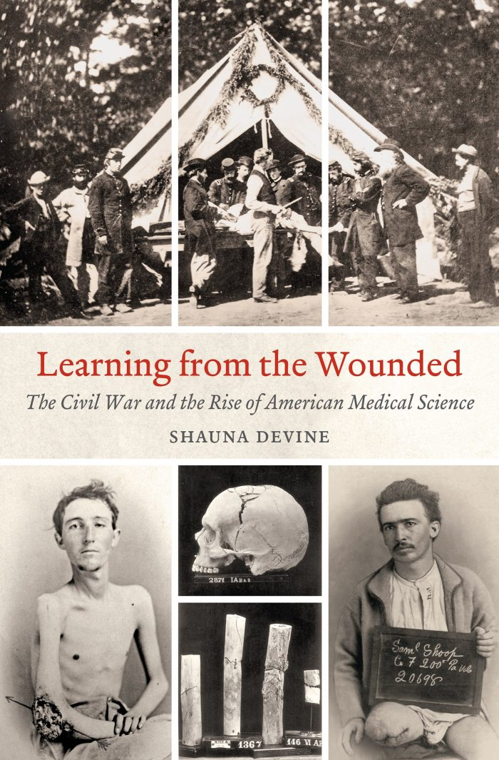 Learning from the Wounded: The Civil War and the Rise of American Medical