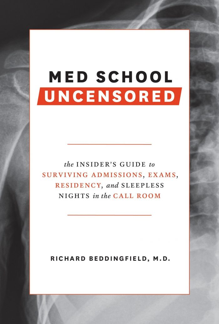 Med School Uncensored: The Insider's Guide to Surviving Admissions, Exams,